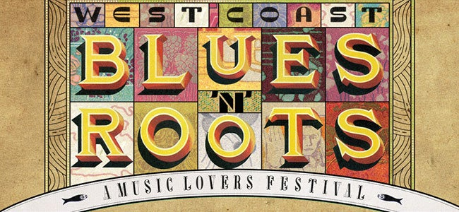 West Coast Blues N Roots Festival Unveils 2015 Lineup