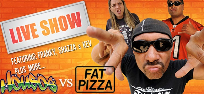 Housos & Fat Pizza On Live Stage!