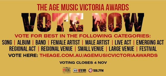 Have Your Say! Voting Ends THIS FRIDAY for The Age Music Victoria Awards