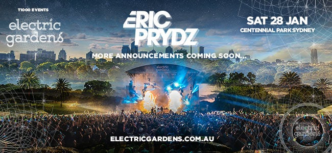 Electric Gardens Festival To Bring Platinum-Selling Producer ERIC PRYDZ Across Australia!