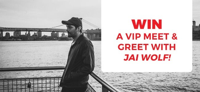 WIN a VIP Meet & Greet with Jai Wolf!