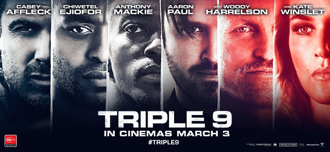 WIN 1 of 240 Double Passes To An Exclusive Preview Screening Of The TRIPLE 9 Movie!