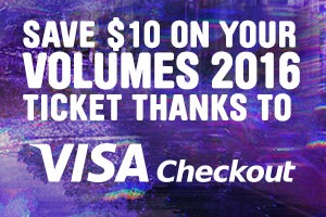 Get $10 your Volumes 2016 ticket when you pay using Visa Checkout!