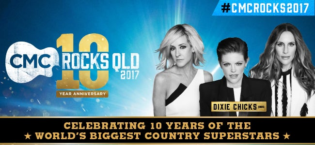 Yeehaw! The CMC Rocks 2017's Explosive 10 Year Anniversary Lineup Sees The Return of DIXIE CHICKS