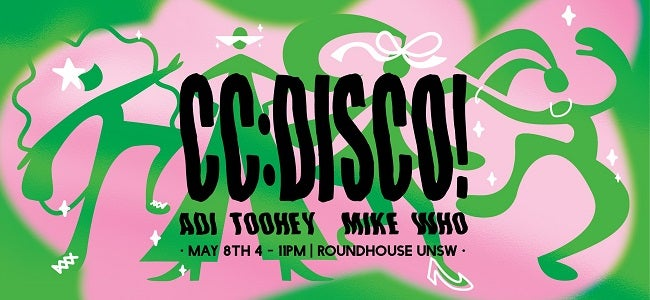 CC:DISCO! Adi Toohey + Mike Who