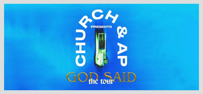CHURCH & AP - God Said, The Tour