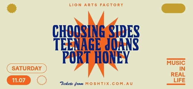 CHOOSING SIDES + TEENAGE JOANS + PORT HONEY