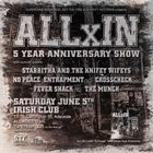 ALL IN 5 Year Anniversary show with friends