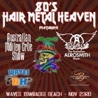 80'S HAIR METAL HEAVEN - WAVES TOWRADGI BEACH HOUSE
