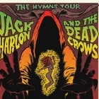 JACK HARLON AND THE DEAD CROWS