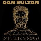 DAN SULTAN - KILLER TOUR 2017 (Canberra) with Special Guests