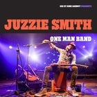 "JUZZIE SMITH ""One Man Band"" with special guest  JED APPLETON"