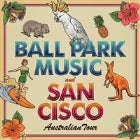 Ball Park Music & San Cisco With Ruby Fields