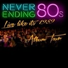 Never Ending 80s - LIVE Like It's 1989!