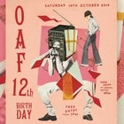 OAF 12TH BIRTHDAY - FREE ENTRY