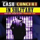 Johnny Cash The Concert - In Solitary LATE SHOW