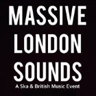 Massive London Sounds (A Ska & British Music Event)