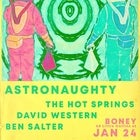 Astronaughty + Hot Springs + Dave Western + Ben Salter