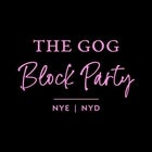The Gog Block Party | NYE + NYD