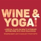 EAT DRINK YOGA presents Wine & Yoga - Class 1