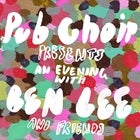 Pub Choir presents an Evening with Ben Lee and Friends