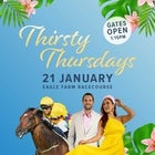 Thirsty Thursday- Eagle Farm 21st January 2021