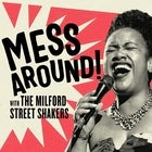 SOLD OUT - Mess Around with Milford Street Shakers