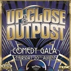 Up Close at The Outpost: Comedy Gala