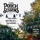 The Porch Sessions :: Tom West
