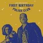 Lion Arts First Birthday with Polish Club
