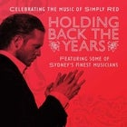 Holding Back The Years - Celebrating Simply Red (FINAL TIX)