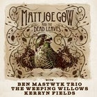 Matt Joe Gow and The Dead Leaves