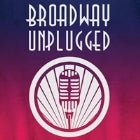 BROADWAY UNPLUGGED with CASTS FROM BEAUTIFUL, AMERICAN IDIOT, DREAM LOVER, GREASE + MORE!