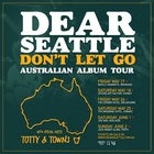 Dear Seattle 'Don't Let Go' Australian Album Tour