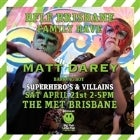 Brisbane BFLF Heroes and Villains Family Rave feat. MATT DAREY