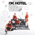 Ok Hotel - Stay Bright Tour w/ Special Guests (Early Show)