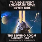Triangle Fight / Lonesome Dove / Cryot Girl