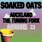 Soaked Oats - Say Hey and Play Some News Ones - Auckland