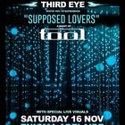 "Third Eye-Invite You To Experience ""Supposed Lovers"" A Night Of Tool"