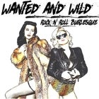 Wanted & Wild - Rock 'n' Roll Follies