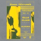Ella Clair + Elaura At Sonic Textures