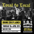 LOCAL TO LOCAL 'GROUND ZERO' EP LAUNCH