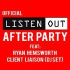 LISTEN OUT OFFICIAL AFTER PARTY ft RYAN HEMSWORTH and CLIENT LIAISON dj set