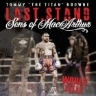 """Last Stand"" Tommy ""The Titan"" Browne World Title"