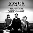 Stretch - Our Dreams Are Changing