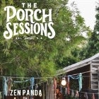 The Porch Sessions :: Zen Panda