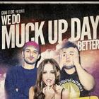 Grab it Ent presents We Do Muck Up Day Better