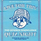 Live for Triv - The General Knowledge Quiz Night - Tuesday 23rd March 2021
