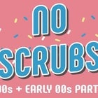 NO SCRUBS: 90s + Early 00s Party @ Transit