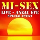 MI-SEX LIVE - ANZAC EVE SPECIAL EVENT